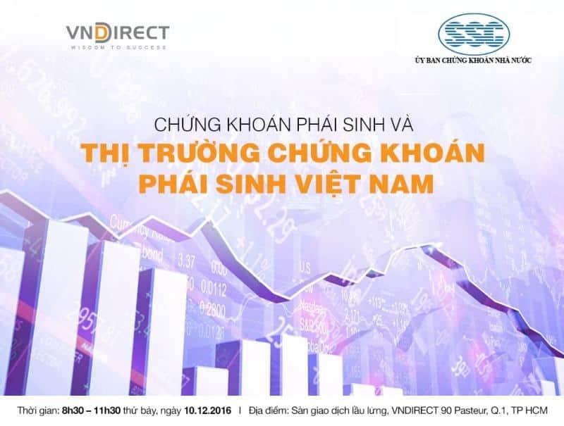 Hội thảo chuyên đề CHỨNG KHOÁN PHÁI SINH dành cho nhà đầu tư do VNDIRECT tổ chức