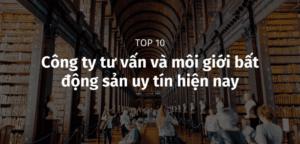 Top Cong Ty Moi gioi Bat Dong San Hang Dau Min