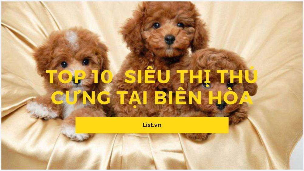 Top 10 Siêu Thị Thú Cưng Tại Biên Hòa (1)