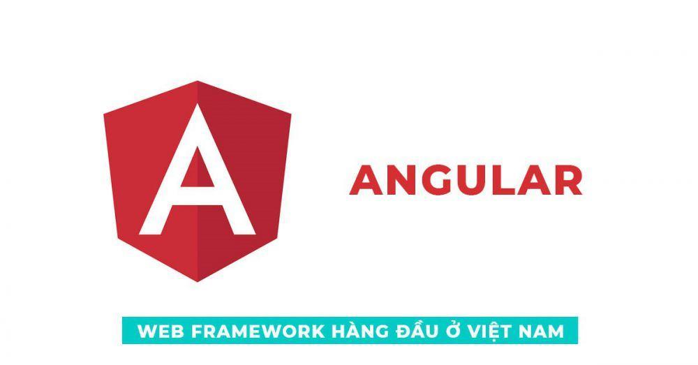 Web Frarmework hàng đầu ở Việt Nam – Angular