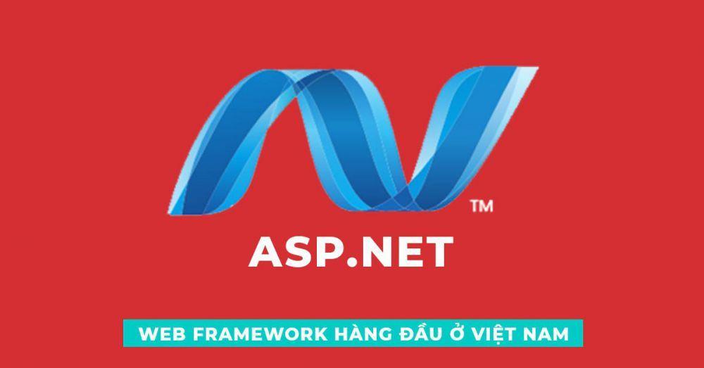 Web Frarmework hàng đầu ở Việt Nam - ASP.NET