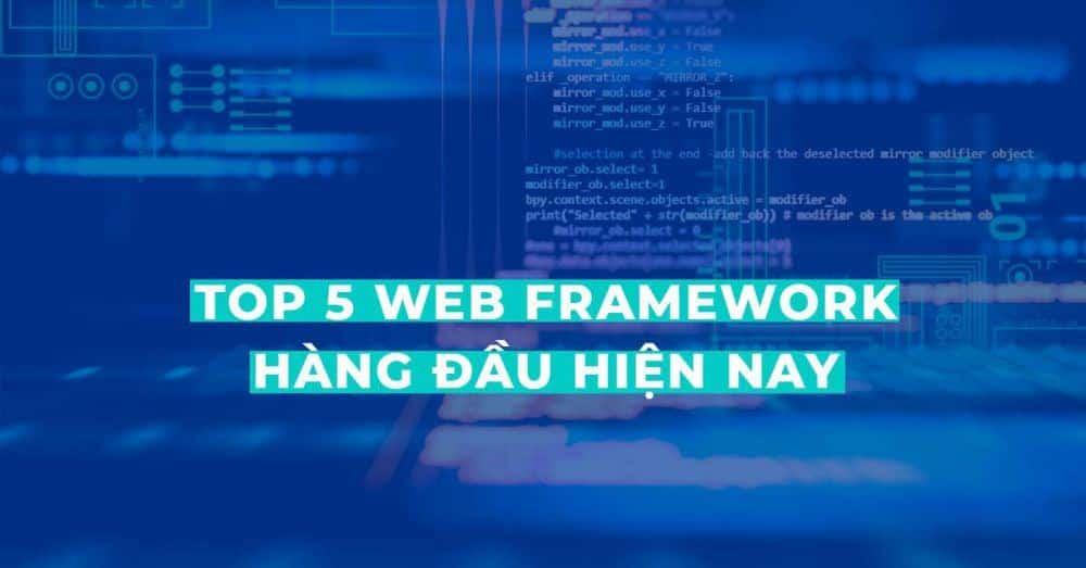 Web Frarmework hàng đầu ở Việt Nam