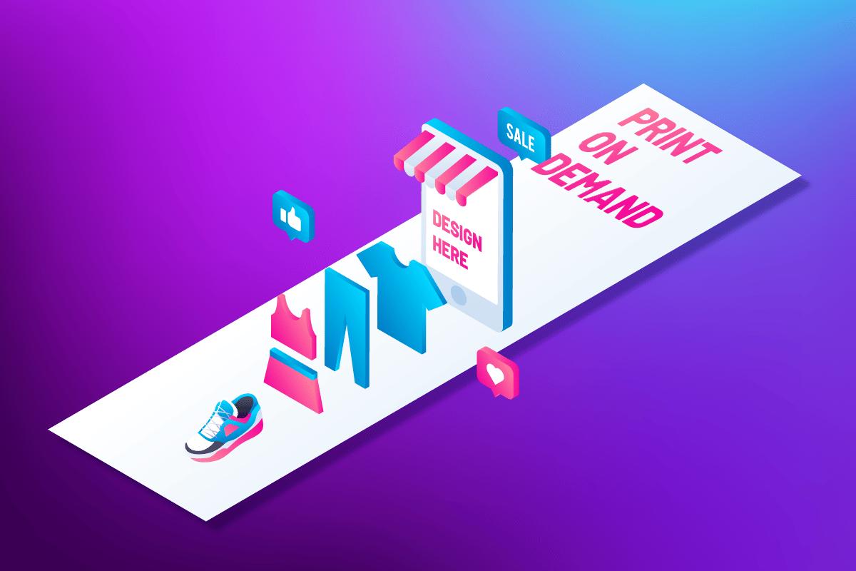 Print on demand: Bắt đầu kinh doanh POD như thế nào?
